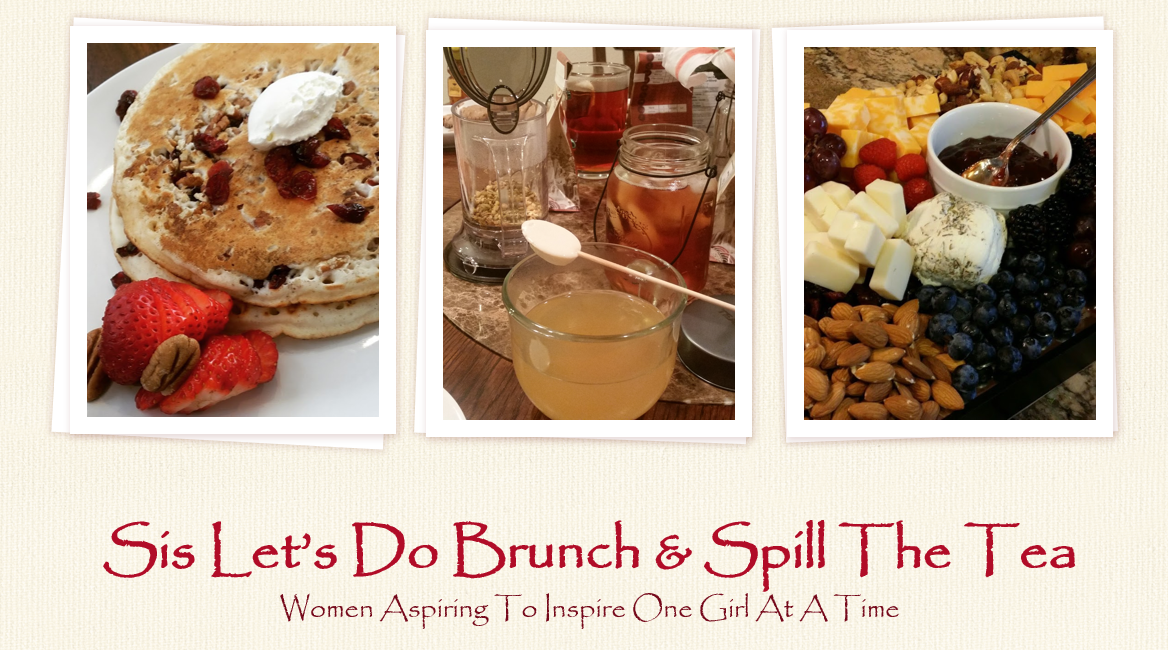 Sis, Let's Do Brunch & Spill The Tea